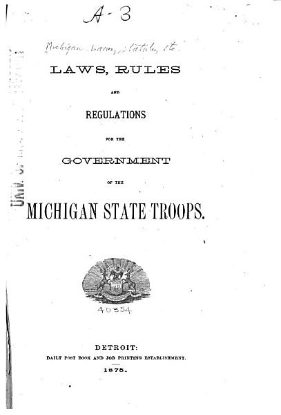 Download Laws  Rules and Regulations for the Government of the Michigan State Troops Book