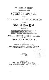 Condensed Digest of the Decisions of the Court of Appeals and the Commission of Appeals of the State of New York, as Reported in Tiffany's Reports, Twelve Volumes: Hand's Reports, Six Volumes; Keyes' Reports, Four Volumes; Sickel's Reports, Seventeen Volumes; Volume, XXVIII to LXII Inclusive of the New York Reports [1863-1875], Volume 2