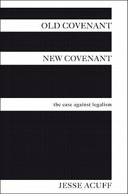 Old Covenant  New Covenant PDF