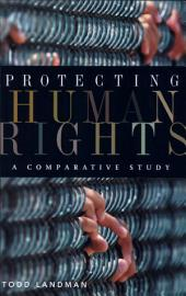 Protecting Human Rights: A Comparative Study