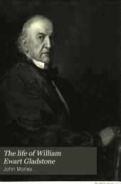 The Life of William Ewart Gladstone: Volume 2