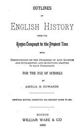 Outlines of English History ... for the Use of Schools