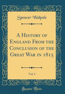 A History of England from the Conclusion of the Great War in 1815  Vol  3  Classic Reprint  PDF