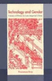 Technology and Gender: Fabrics of Power in Late Imperial China