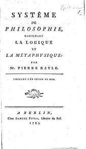 Systême de philosophie, contenant la logique et la métaphysique