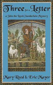 Three for a Letter: A John, the Lord Chamberlain Mystery