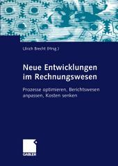 Neue Entwicklungen im Rechnungswesen: Prozesse optimieren, Berichtswesen anpassen, Kosten senken