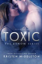Toxic (Book Three of Venom)