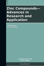 Zinc Compounds—Advances in Research and Application: 2013 Edition