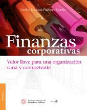 Finanzas corporativas: Valor llave para una organización sana y competente