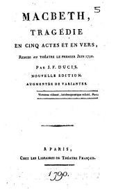 Macbeth : tragédie en cinq actes et en vers, remise au théâtre le premier juin 1790 par J. F. Ducis