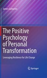 The Positive Psychology Of Personal Transformation Book PDF