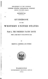 Guidebook of the Western United States: Part A. The Northern Pacific Route, with a Side Trip to Yellowstone Park, Parts 1-2