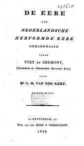 De eere der Nederlandsche Hervormde Kerk gehandhaafd tegen Ypey en Dermout: (geschiedenis der Nederlandsche Hervormde Kerk), Volume 3