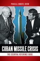 Cuban Missile Crisis  The Essential Reference Guide PDF