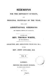 Sermons for the different Sundays, and principal festivals of the year, selected and arranged by J. Lingard: Volume 2