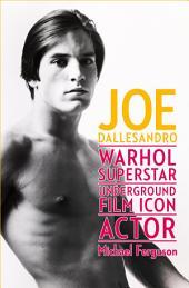 Joe Dallesandro: Warhol Superstar, Underground Film Icon, Actor