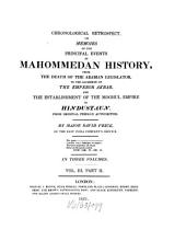 Chronological Retrospect, Or Memoirs of the Principal Events of Mahommedan History: From the Death of the Arabian Legislator to the Accession of the Emperor Akbar, and the Establishment of the Moghul Empire in Hindustaun, Volume 3, Issue 2