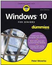 Windows 10 For Seniors For Dummies: Edition 2
