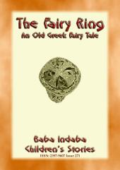 THE FAIRY RING - An Old Greek Fairy tale: Baba Indaba Children's Stories - Issue 271