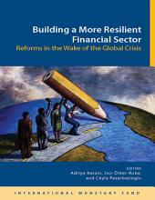 Building a More Resilient Financial Sector: Reforms in the Wake of the Global Crisis