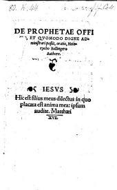 De Prophetae Officio, Et Quomodo Digne Administrari poßit, oratio