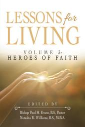 Lessons for Living: Volume 3: Heroes of Faith