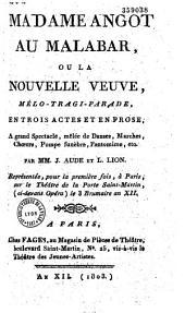 Madame Angot au Malabar, ou la Nouvelle Veuve: mélo-tragi-parade, en trois actes et en prose, à grand spectacle...