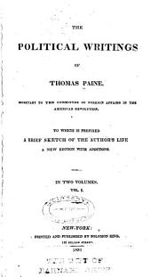 The Political Writings of Thomas Paine: To which is Prefixed a Brief Sketch of the Author's Life