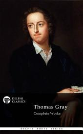Delphi Complete Works of Thomas Gray (Illustrated)