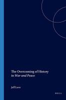 The Overcoming of History in War and Peace PDF