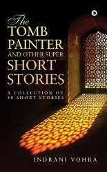 The Tomb Painter And Other Super Short Stories Book PDF