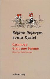 Casanova était une femme: Illustré par Claire Bretécher