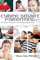 Cyber Smart Parenting: Kiat Sukses Menghadapi dan Mengasuh GENERASI DIGITAL