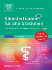 Klinikleitfaden für alle Stationen: Leitsymptome - Krankheitsbilder - Praxistipps, Ausgabe 3