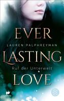 Everlasting Love   Ruf der Unterwelt PDF