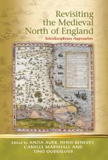 Revisiting the Medieval North of England PDF