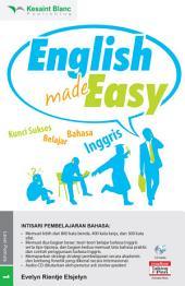 ENGLISH MADE EASY: Kunci Sukses Belajar Bahasa Inggris