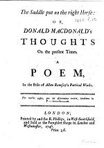 The Saddle Put on the Right Horse: Or, Donald Macdonald's Thoughts on the Present Times. A Poem, in the Stile of Allen Ramsay's Poetical Works