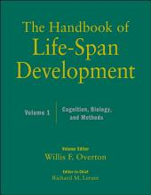 The Handbook of Life-Span Development, Volume 1: Cognition, Biology, and Methods