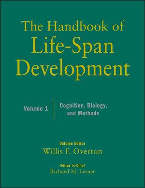 The Handbook of Life Span Development  Volume 1
