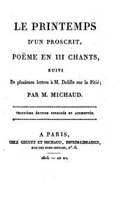 Le printemps d'un proscrit, poëme en 3. chants, suivi de plusieurs lettres à M. Delille sur la pitié par m. Michaud