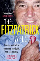 The FitzPatrick Tapes: The Rise and Fall of One Man, One Bank, and One Country