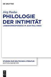 Philologie der Intimität: Liebeskorrespondenz im Jean-Paul-Kreis