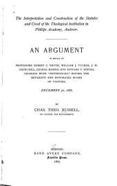 Before the Board of Visitors of Andover Theological Seminary: In the Matter of the Charges Against Professors Egbert C. Smyth, William J. Tucker, J.W. Churchill, George Harris, and Edward Y. Hincks : Argument for Professor Egbert C. Smyth, Respondent