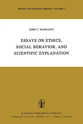 Essays on Ethics  Social Behaviour  and Scientific Explanation