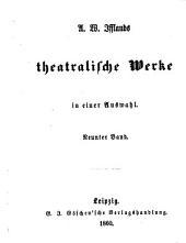 A. W. Ifflands theatralische Werke in einer Auswahl: Volume 9