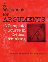 A Workbook for Arguments  A Complete Course in Critical Thinking PDF