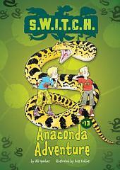 #13 Anaconda Adventure