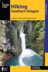 Hiking Southern Oregon: A Guide to the Area's Greatest Hiking Adventures